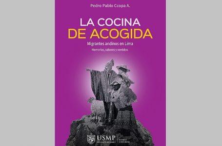 Obra de USMP explica relación de migrantes andinos y su cocina como refugio en Lima
